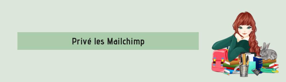 Prive les MailChimp cursus minicursus