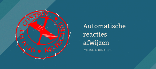 Automatische reacties afwijzen